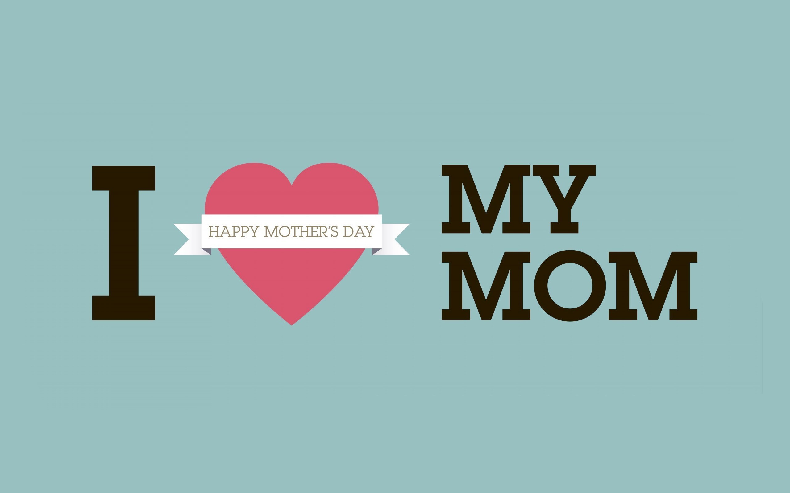 I Love My Mom Wallpaper 69 Pictures